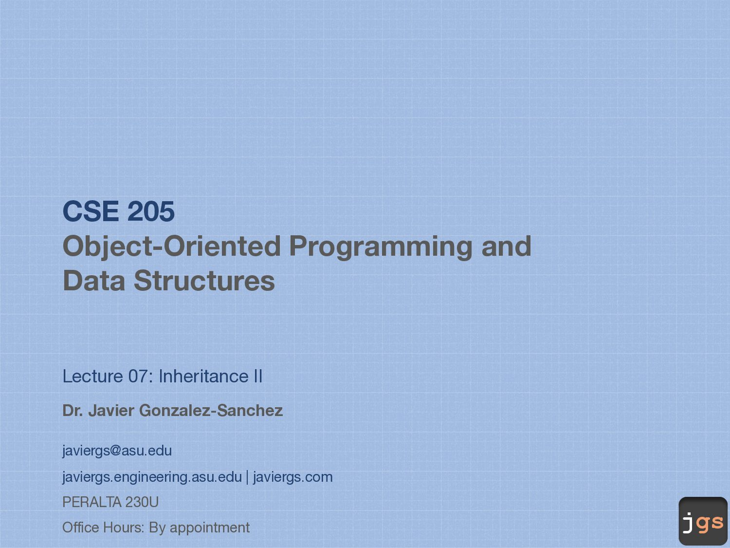 jgs CSE 205 Object-Oriented Programming and Dat...