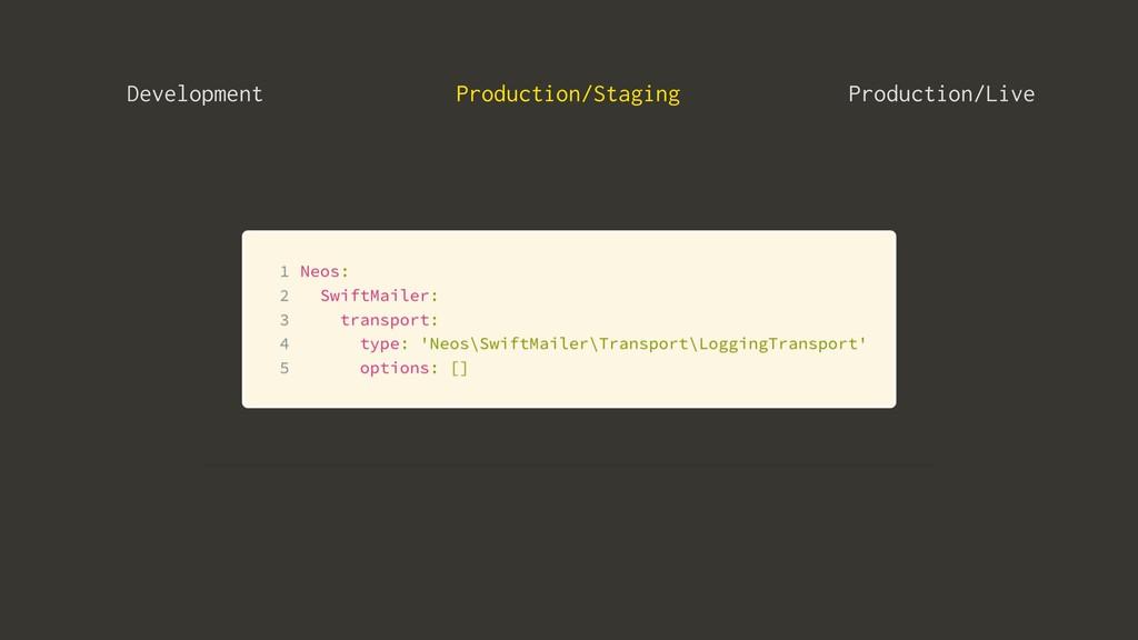 Development Production/Staging Production/Live