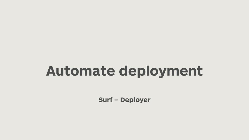 Automate deployment Surf – Deployer