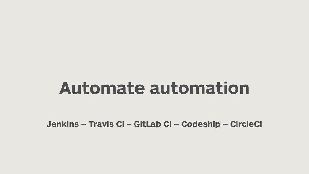 Automate automation Jenkins – Travis CI – GitLa...