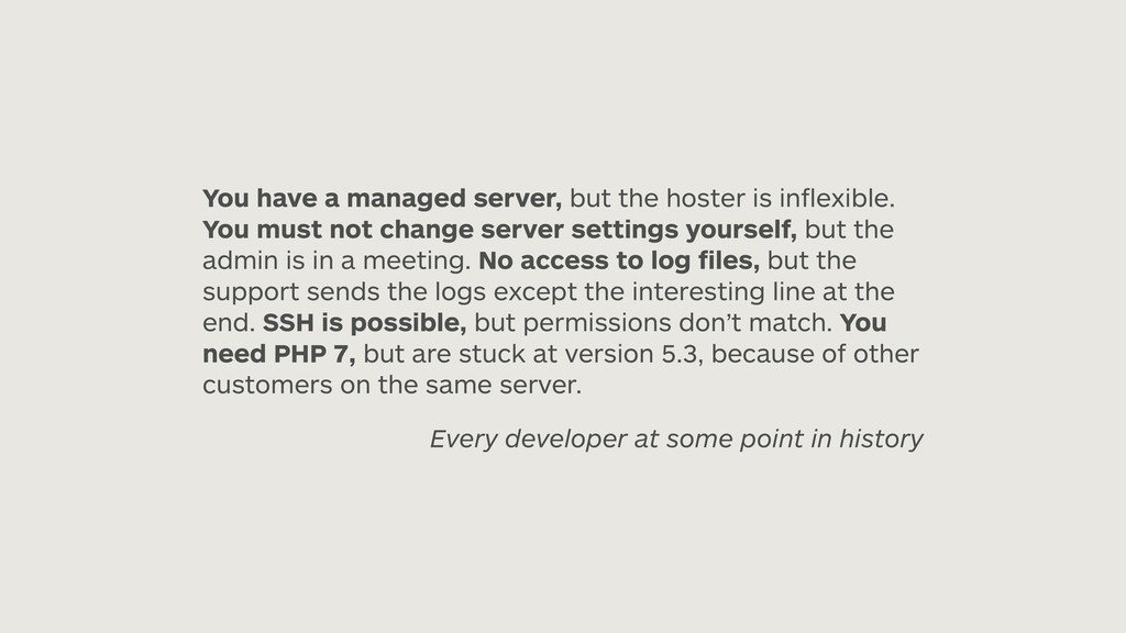 You have a managed server, but the hoster is in...