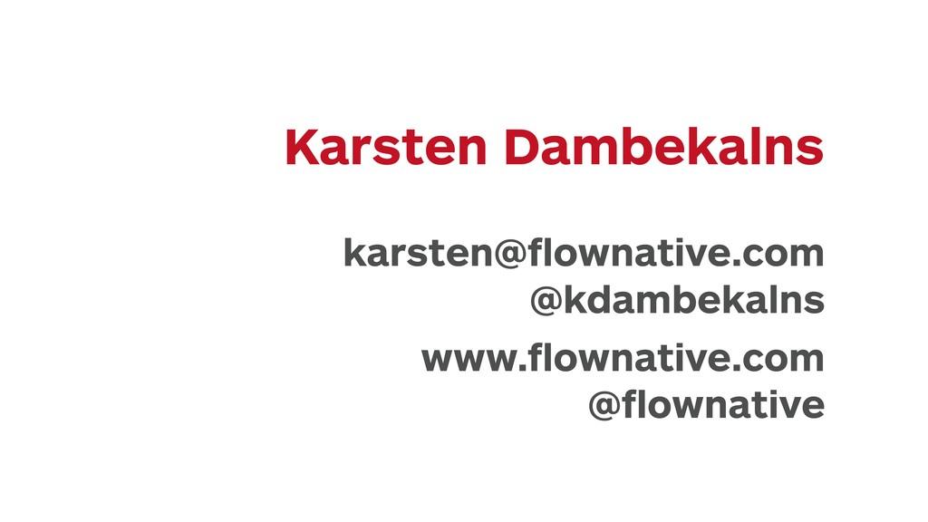 Karsten Dambekalns karsten@flownative.com @kdamb...