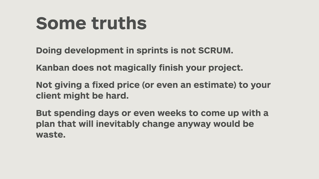 Some truths Doing development in sprints is not...