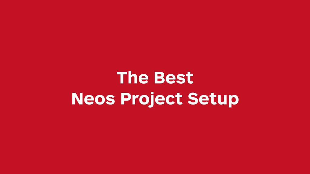 The Best Neos Project Setup
