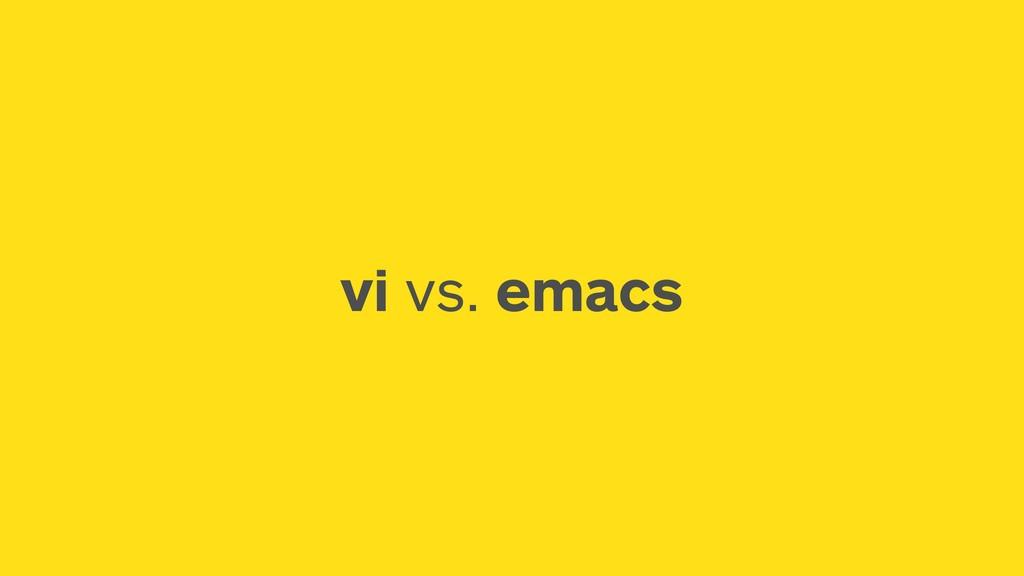 vi vs. emacs