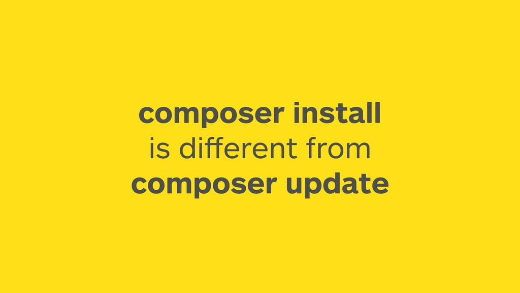 composer install is different from composer upda...