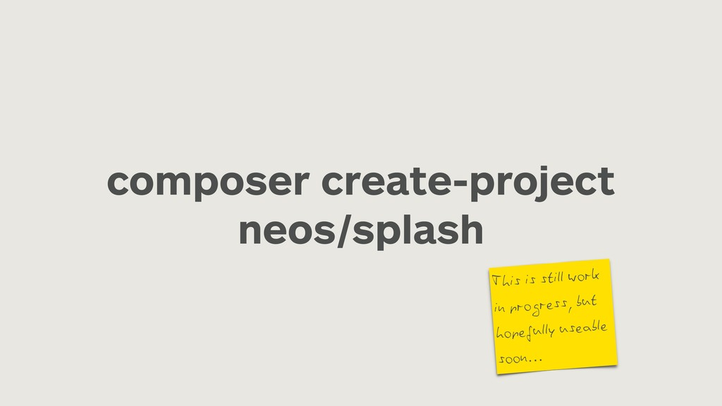 composer create-project neos/splash This is sti...