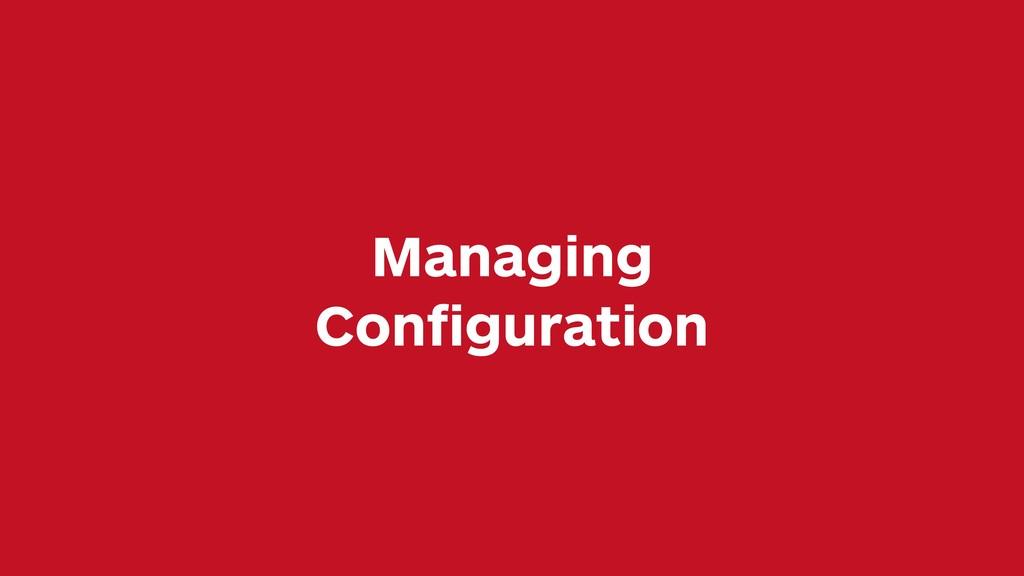Managing Configuration
