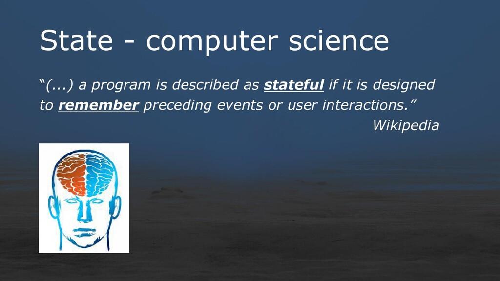 "State - computer science ""(...) a program is de..."