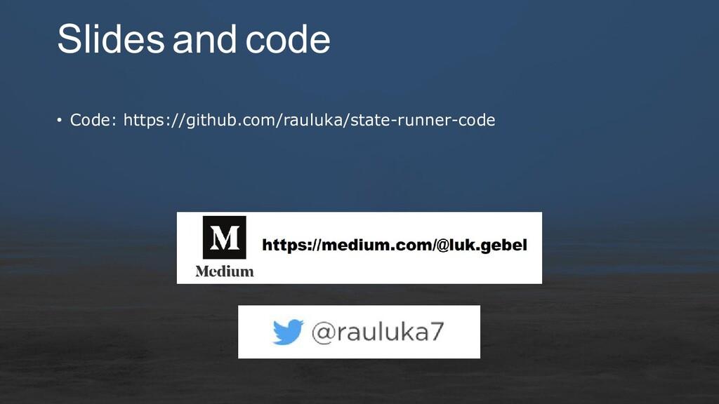 Slides and code • Code: https://github.com/raul...