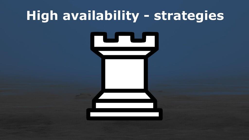 High availability - strategies