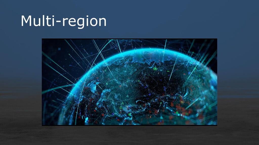 Multi-region