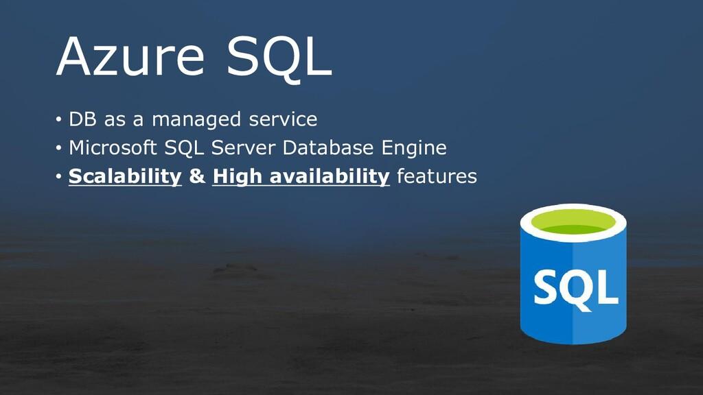 Azure SQL • DB as a managed service • Microsoft...