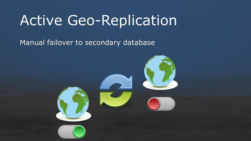 Active Geo-Replication Manual failover to secon...