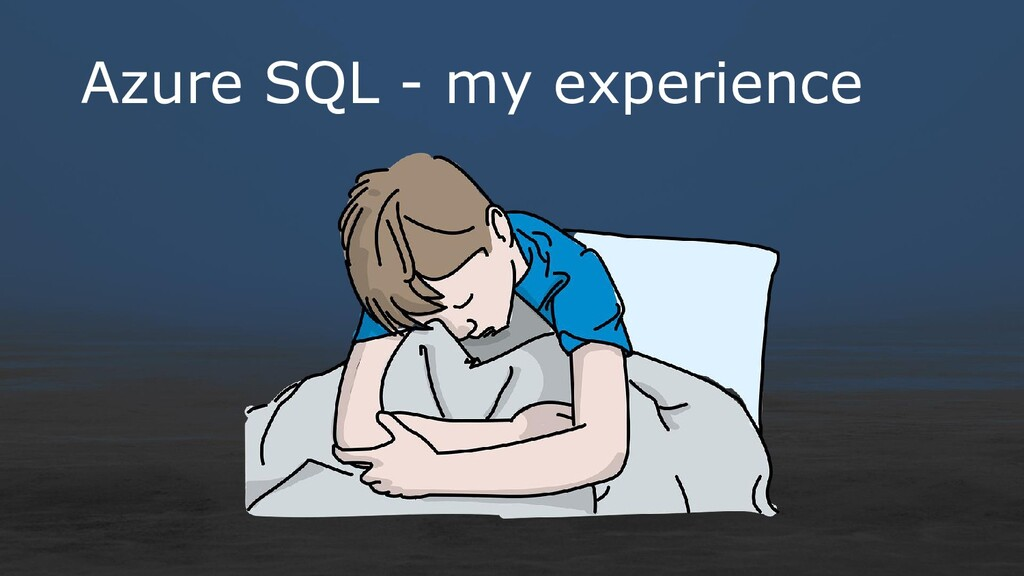 Azure SQL - my experience