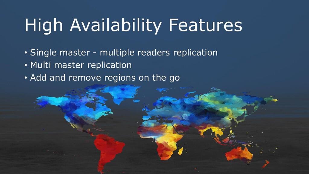 High Availability Features • Single master - mu...
