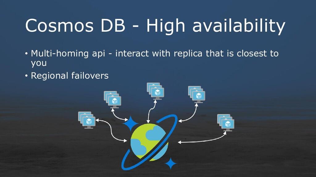 Cosmos DB - High availability • Multi-homing ap...