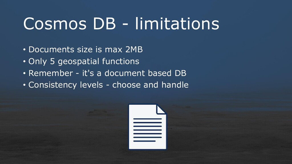 Cosmos DB - limitations • Documents size is max...