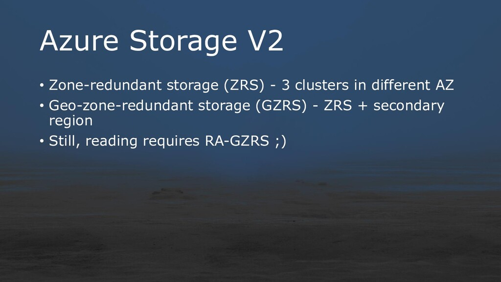 Azure Storage V2 • Zone-redundant storage (ZRS)...