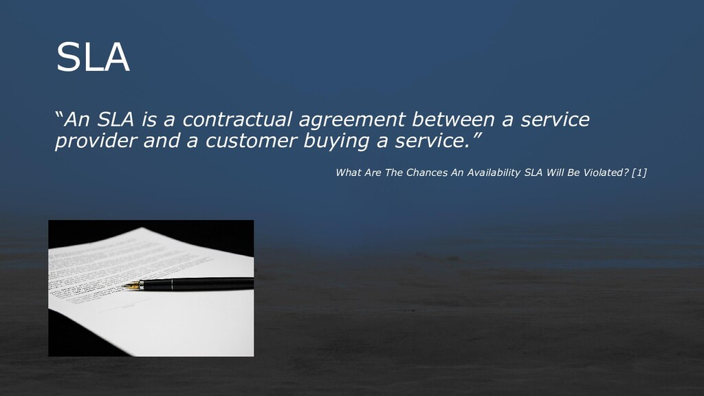 "SLA ""An SLA is a contractual agreement between ..."