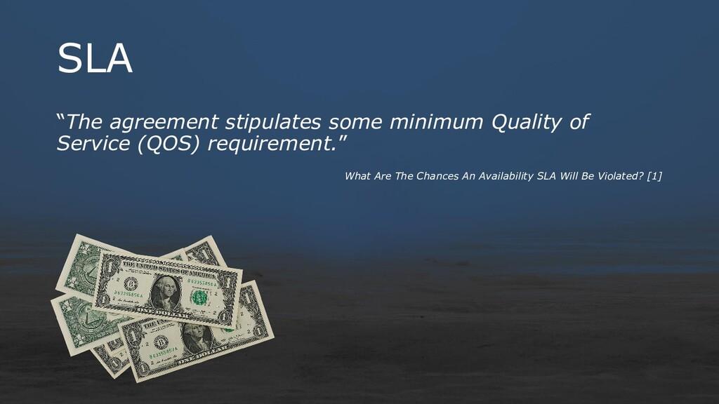 "SLA ""The agreement stipulates some minimum Qual..."