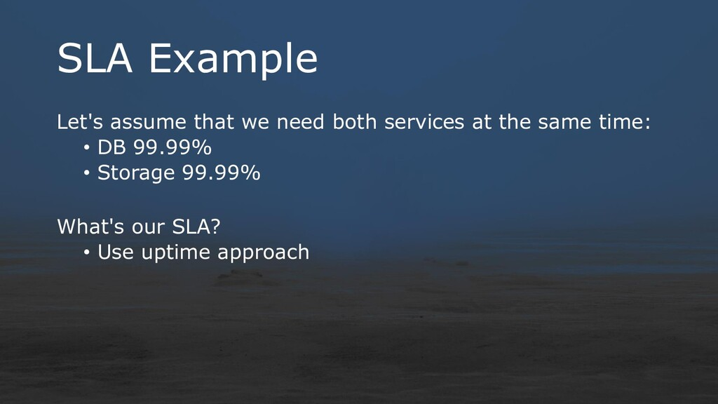SLA Example Let's assume that we need both serv...