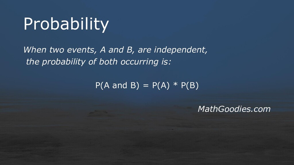 Probability When two events, A and B, are indep...