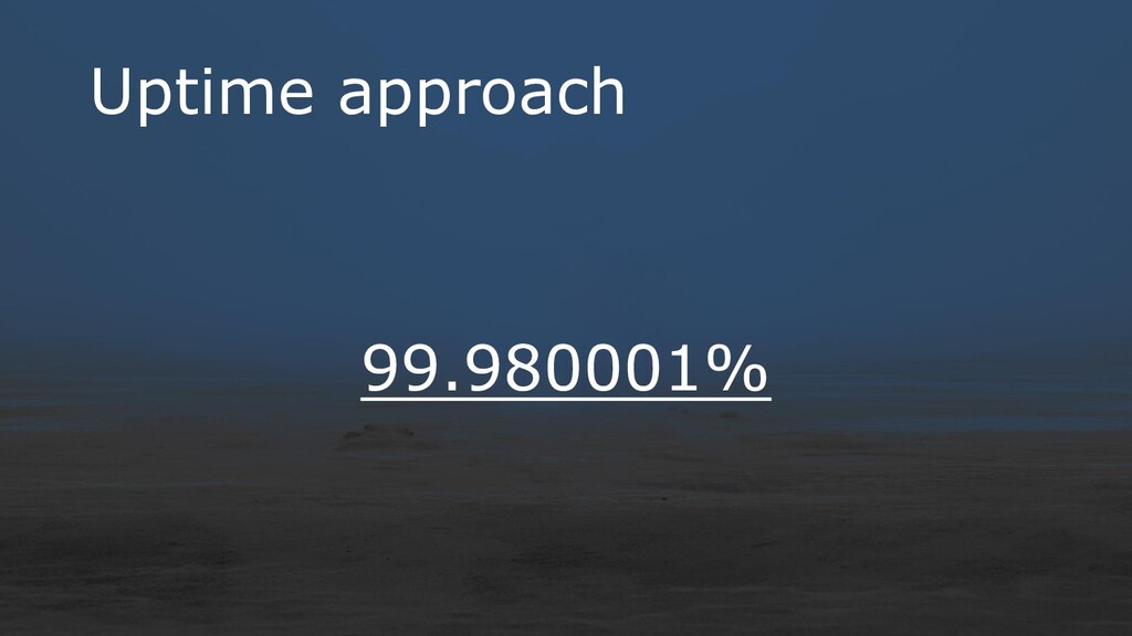Uptime approach 99.980001%