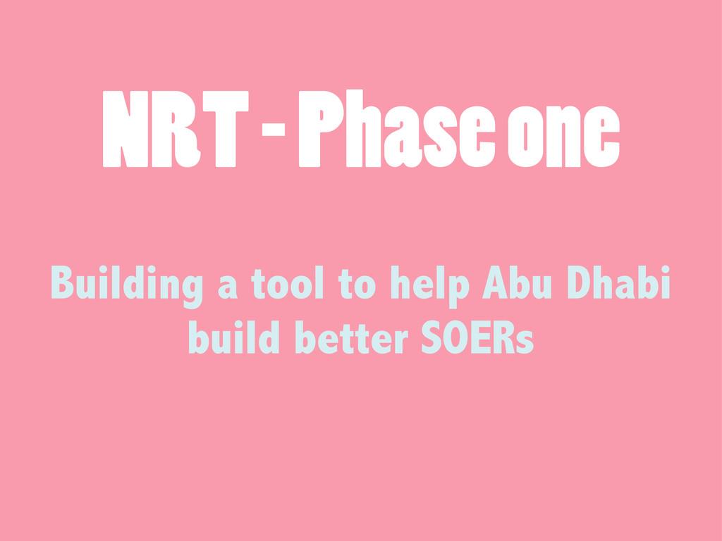 NRT - Phase one Building a tool to help Abu Dha...