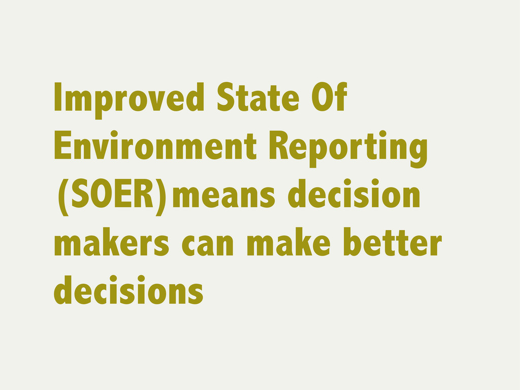 Improved State Of Environment Reporting (SOER)m...