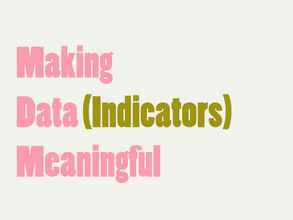 Making Data (Indicators) Meaningful