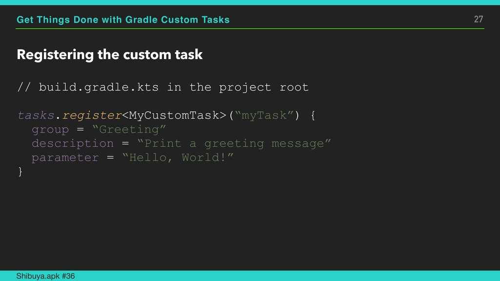 Get Things Done with Gradle Custom Tasks Regist...