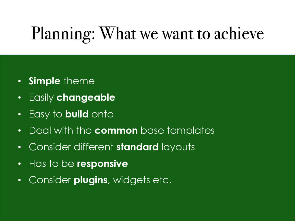 Planning: What we want to achieve • Simple the...
