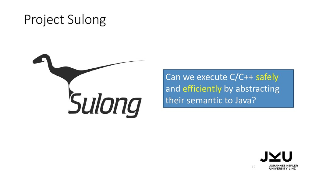 Project Sulong 12 Can we execute C/C++ safely a...