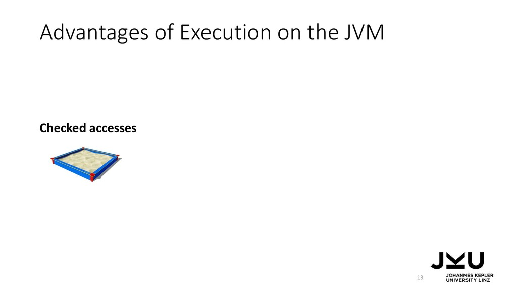 Advantages of Execution on the JVM 13 Checked a...