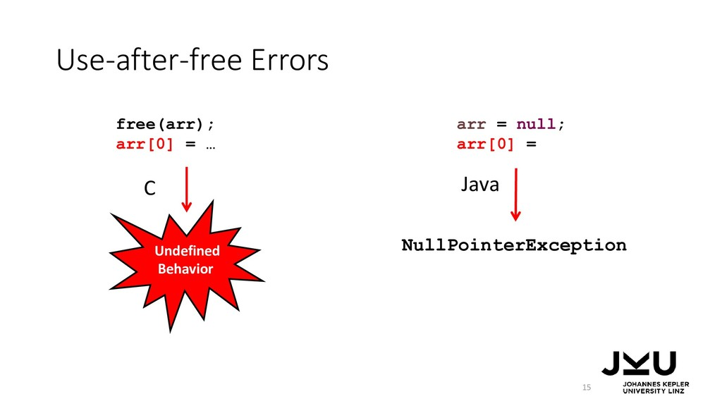 Use-after-free Errors 15 free(arr); arr[0] = … ...