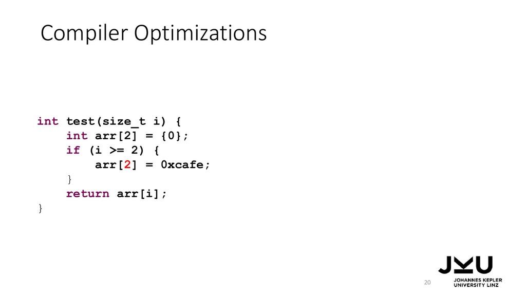 Compiler Optimizations 20 int test(size_t i) { ...