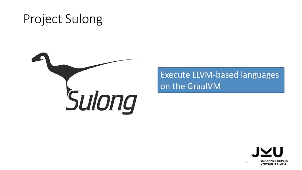 Project Sulong 7 Execute LLVM-based languages o...