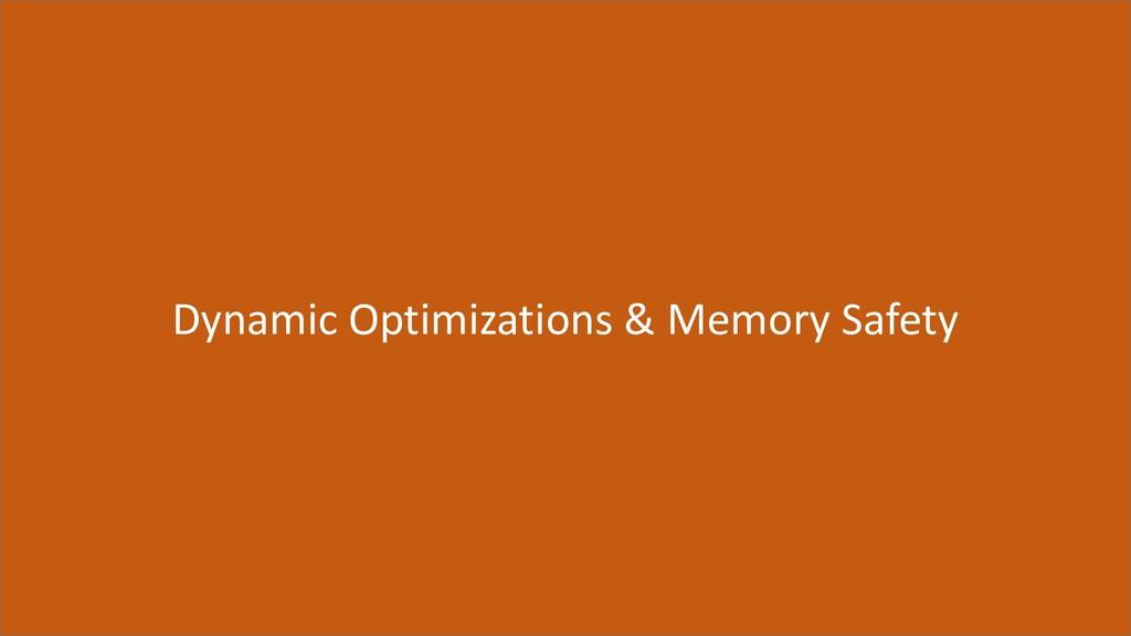 36 Dynamic Optimizations & Memory Safety