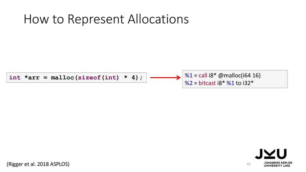 How to Represent Allocations 43 int *arr = mall...
