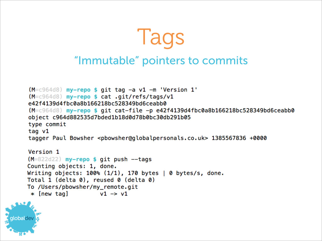 """Tags """"Immutable"""" pointers to commits"""