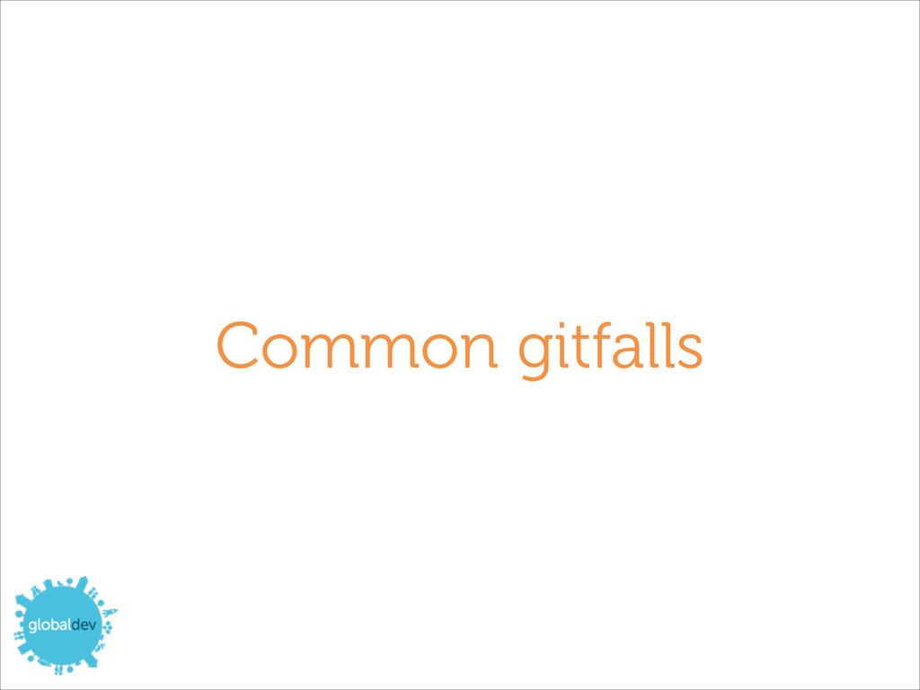 Common gitfalls