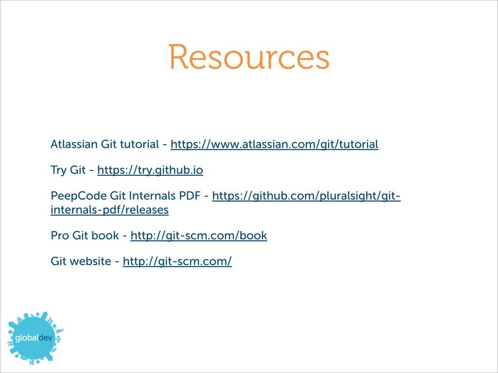 Resources Atlassian Git tutorial - https://www....