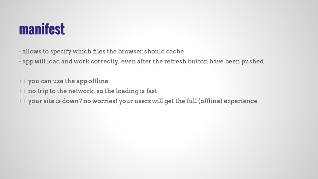 manifest - allows to specify which files the br...