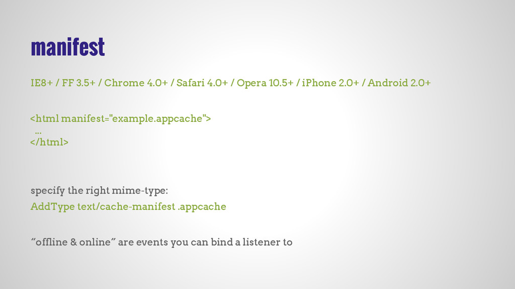 manifest IE8+ / FF 3.5+ / Chrome 4.0+ / Safari ...