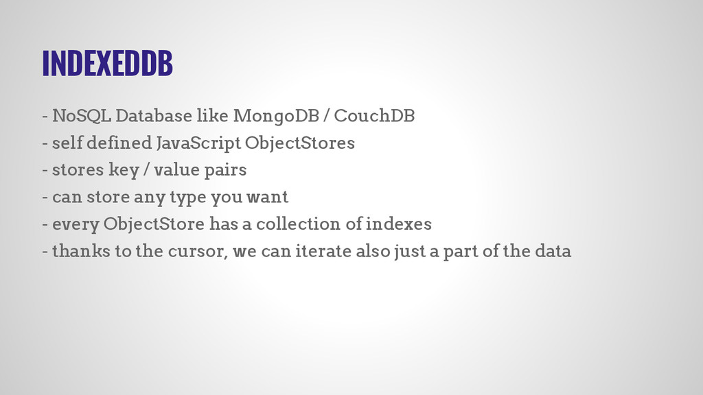 INDEXEDDB - NoSQL Database like MongoDB / Couch...
