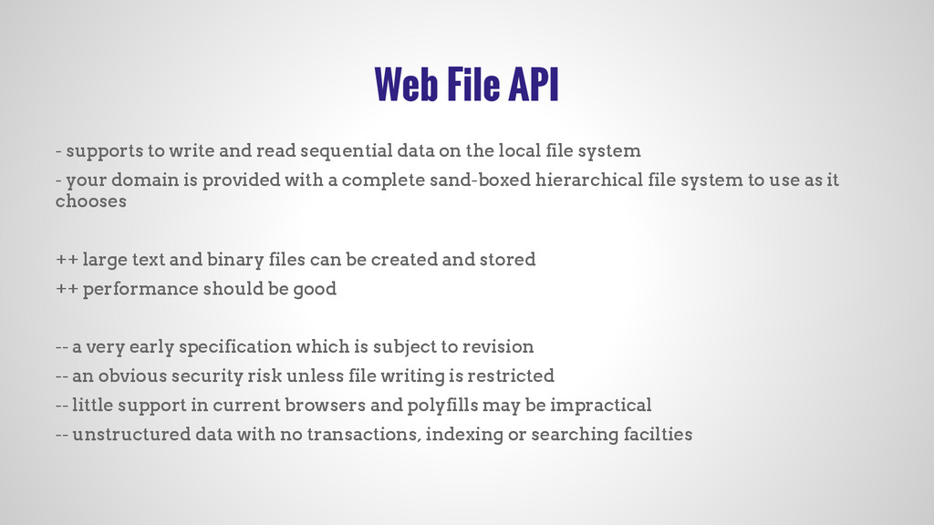 Web File API - supports to write and read seque...