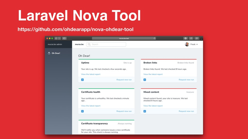 Laravel Nova Tool https://github.com/ohdearapp/...
