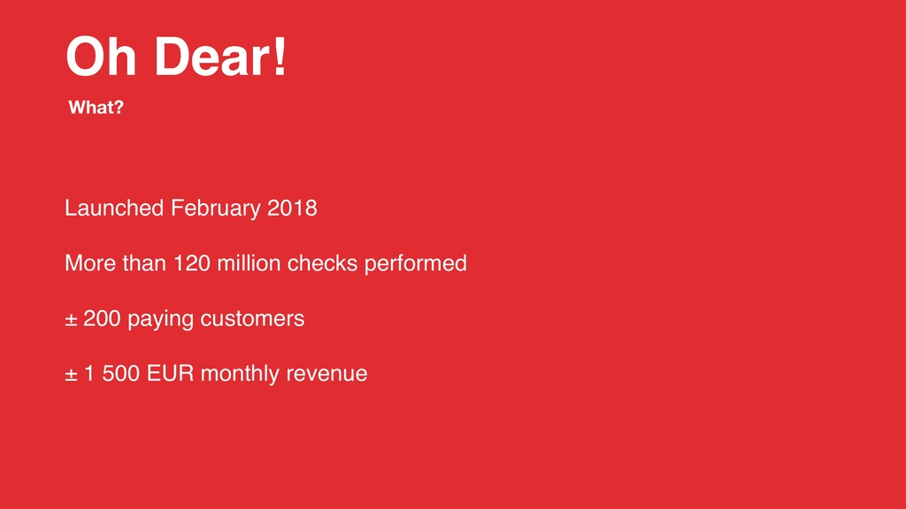 Oh Dear! Launched February 2018 More than 120 m...
