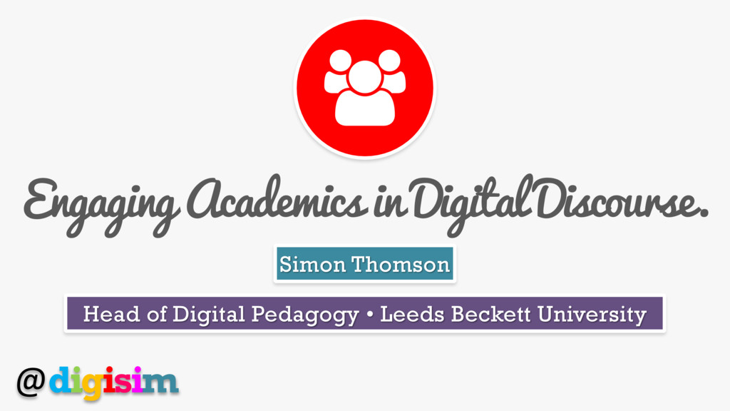 @digisim Engaging Academics in Digital Discours...